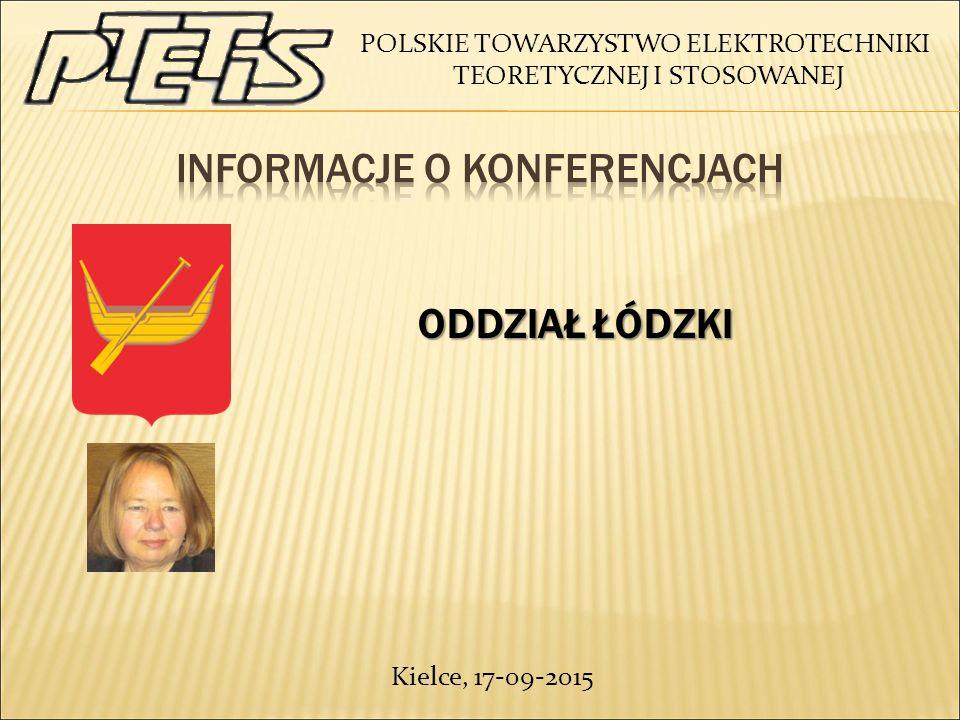 POLSKIE TOWARZYSTWO ELEKTROTECHNIKI TEORETYCZNEJ I STOSOWANEJ ODDZIAŁ ŁÓDZKI ODDZIAŁ ŁÓDZKI Kielce, 17-09-2015