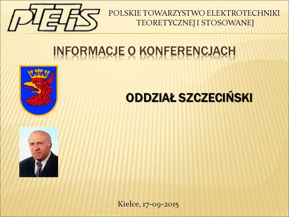 POLSKIE TOWARZYSTWO ELEKTROTECHNIKI TEORETYCZNEJ I STOSOWANEJ ODDZIAŁ SZCZECIŃSKI ODDZIAŁ SZCZECIŃSKI Kielce, 17-09-2015