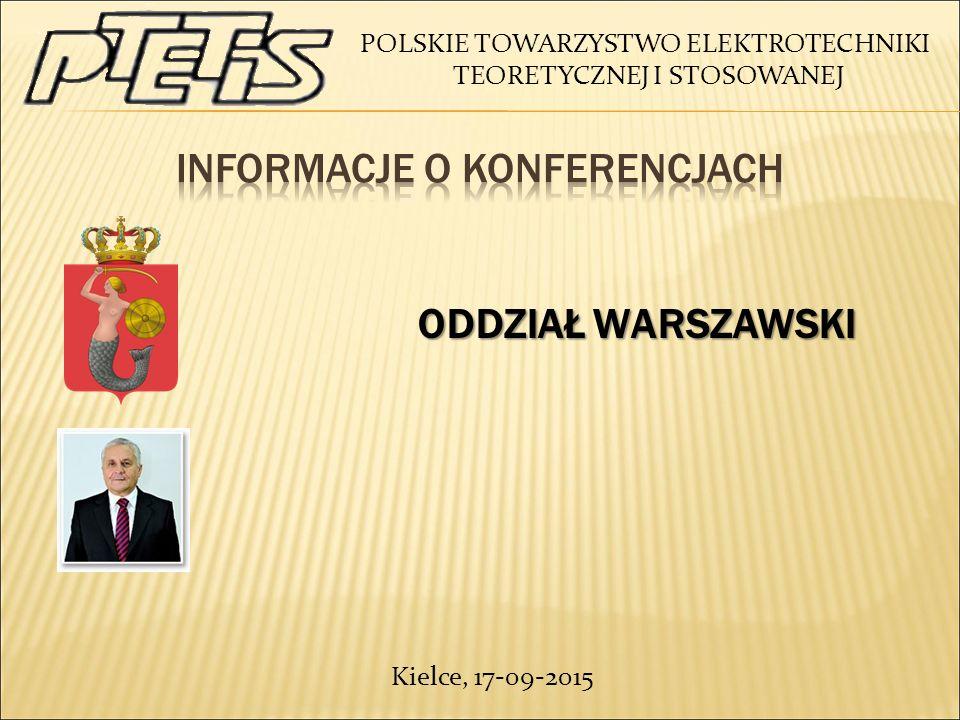 POLSKIE TOWARZYSTWO ELEKTROTECHNIKI TEORETYCZNEJ I STOSOWANEJ ODDZIAŁ WARSZAWSKI ODDZIAŁ WARSZAWSKI Kielce, 17-09-2015