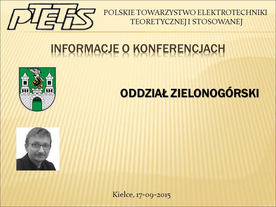 POLSKIE TOWARZYSTWO ELEKTROTECHNIKI TEORETYCZNEJ I STOSOWANEJ ODDZIAŁ ZIELONOGÓRSKI ODDZIAŁ ZIELONOGÓRSKI Kielce, 17-09-2015