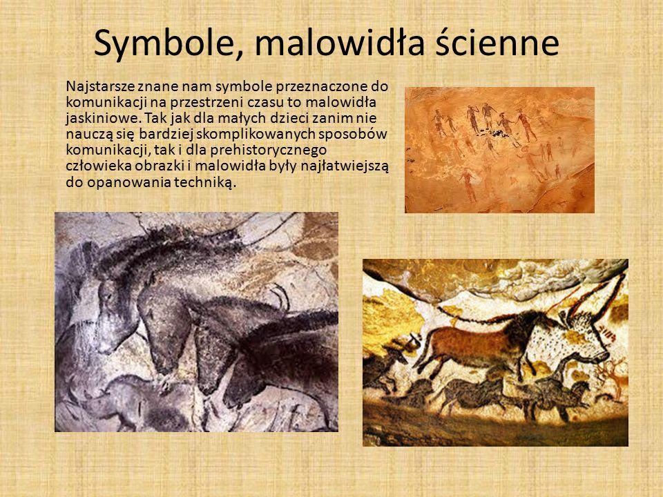 Symbole, malowidła ścienne Najstarsze znane nam symbole przeznaczone do komunikacji na przestrzeni czasu to malowidła jaskiniowe. Tak jak dla małych d