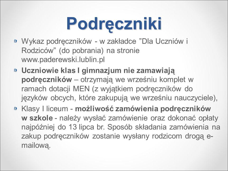 """Podręczniki Wykaz podręczników - w zakładce """"Dla Uczniów i Rodziców"""" (do pobrania) na stronie www.paderewski.lublin.pl Uczniowie klas I gimnazjum nie"""