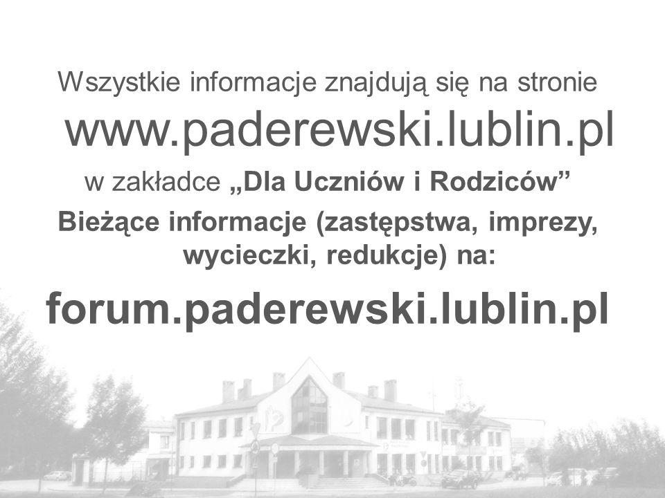 """Wszystkie informacje znajdują się na stronie www.paderewski.lublin.pl w zakładce """"Dla Uczniów i Rodziców"""" Bieżące informacje (zastępstwa, imprezy, wyc"""