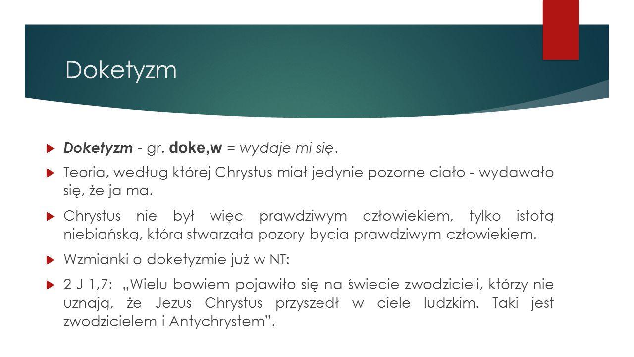 Doketyzm  Doketyzm - gr.doke,w = wydaje mi się.