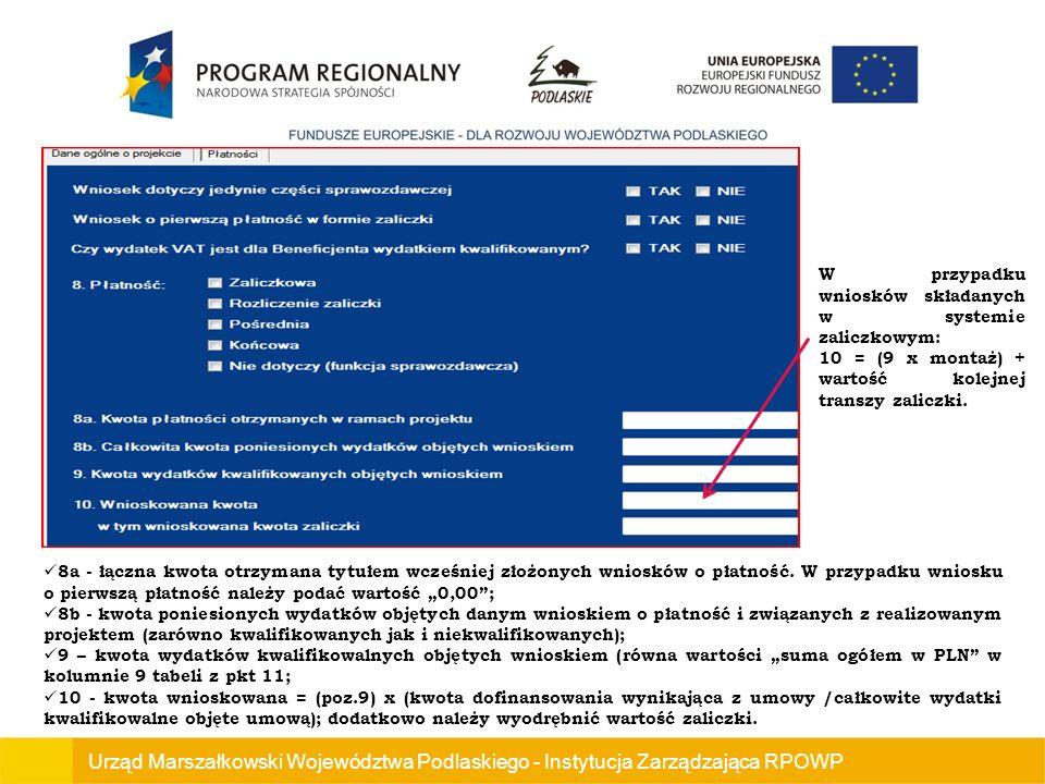 Urząd Marszałkowski Województwa Podlaskiego - Instytucja Zarządzająca RPOWP 8a - łączna kwota otrzymana tytułem wcześniej złożonych wniosków o płatność.