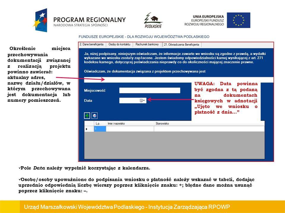 Urząd Marszałkowski Województwa Podlaskiego - Instytucja Zarządzająca RPOWP Określenie miejsca przechowywania dokumentacji związanej z realizacją projektu powinno zawierać: aktualny adres, nazwę działu/działów, w którym przechowywana jest dokumentacja lub numery pomieszczeń.