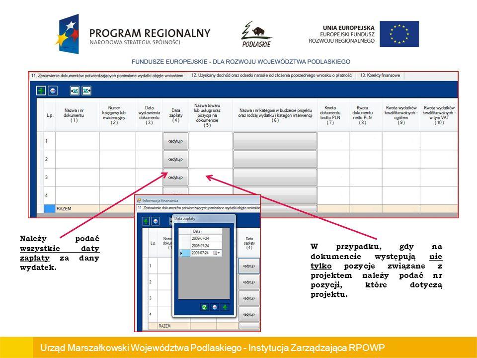 Urząd Marszałkowski Województwa Podlaskiego - Instytucja Zarządzająca RPOWP Należy podać wszystkie daty zapłaty za dany wydatek.