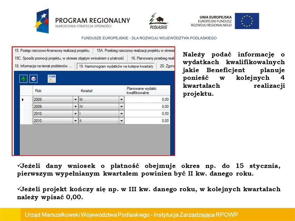 Urząd Marszałkowski Województwa Podlaskiego - Instytucja Zarządzająca RPOWP Jeżeli dany wniosek o płatność obejmuje okres np.