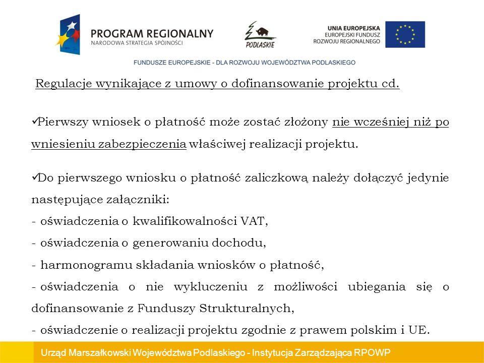 Urząd Marszałkowski Województwa Podlaskiego - Instytucja Zarządzająca RPOWP Pierwszy wniosek o płatność może zostać złożony nie wcześniej niż po wniesieniu zabezpieczenia właściwej realizacji projektu.