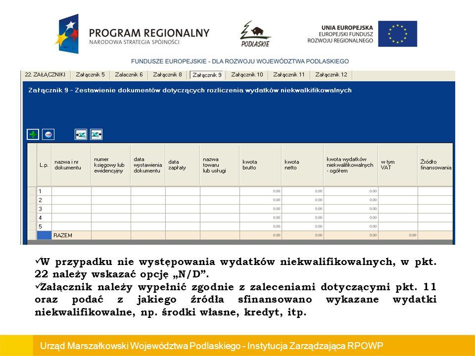 Urząd Marszałkowski Województwa Podlaskiego - Instytucja Zarządzająca RPOWP W przypadku nie występowania wydatków niekwalifikowalnych, w pkt.