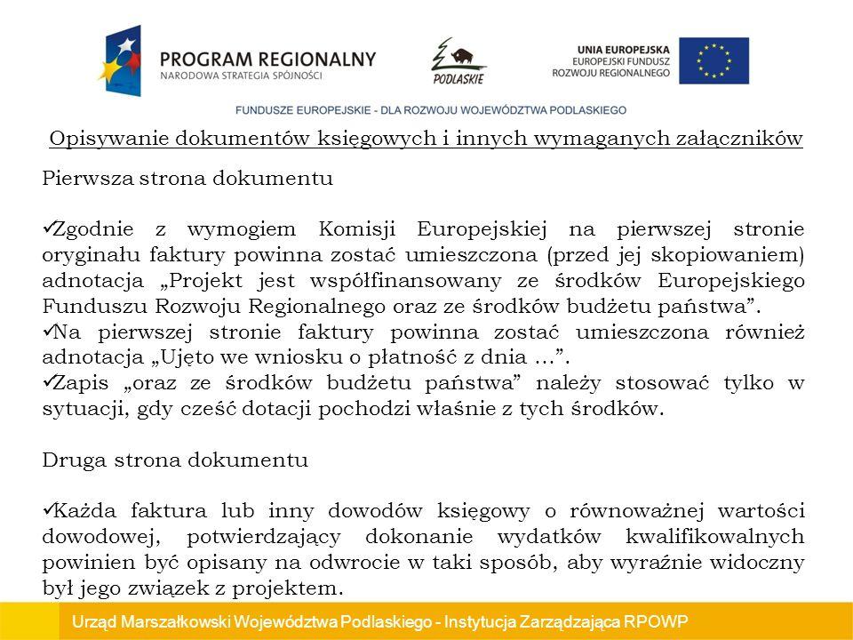 """Urząd Marszałkowski Województwa Podlaskiego - Instytucja Zarządzająca RPOWP Pierwsza strona dokumentu Zgodnie z wymogiem Komisji Europejskiej na pierwszej stronie oryginału faktury powinna zostać umieszczona (przed jej skopiowaniem) adnotacja """"Projekt jest współfinansowany ze środków Europejskiego Funduszu Rozwoju Regionalnego oraz ze środków budżetu państwa ."""
