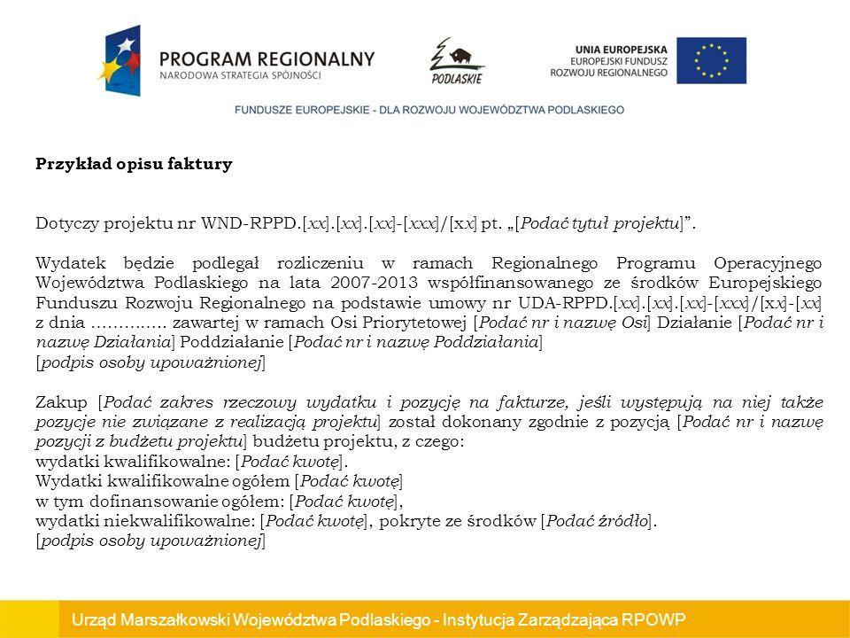 Urząd Marszałkowski Województwa Podlaskiego - Instytucja Zarządzająca RPOWP Przykład opisu faktury Dotyczy projektu nr WND-RPPD.[ xx ].[ xx ].[ xx ]-[ xxx ]/[x x ] pt.