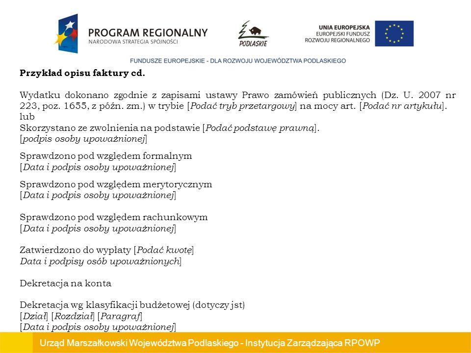 Urząd Marszałkowski Województwa Podlaskiego - Instytucja Zarządzająca RPOWP Przykład opisu faktury cd.
