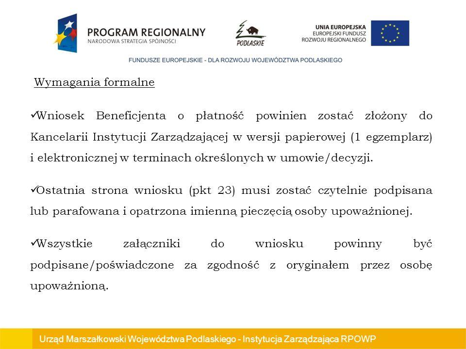 Urząd Marszałkowski Województwa Podlaskiego - Instytucja Zarządzająca RPOWP Wniosek Beneficjenta o płatność powinien zostać złożony do Kancelarii Instytucji Zarządzającej w wersji papierowej (1 egzemplarz) i elektronicznej w terminach określonych w umowie/decyzji.