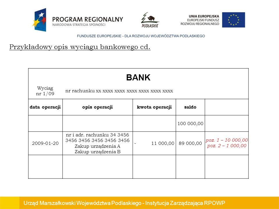 Urząd Marszałkowski Województwa Podlaskiego - Instytucja Zarządzająca RPOWP Przykładowy opis wyciągu bankowego cd.