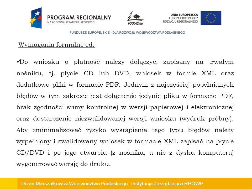 Urząd Marszałkowski Województwa Podlaskiego - Instytucja Zarządzająca RPOWP Do wniosku o płatność należy dołączyć, zapisany na trwałym nośniku, tj.