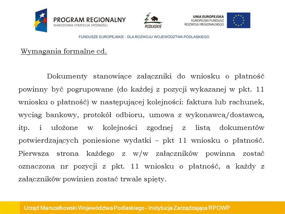 Urząd Marszałkowski Województwa Podlaskiego - Instytucja Zarządzająca RPOWP Dokumenty stanowiące załączniki do wniosku o płatność powinny być pogrupowane (do każdej z pozycji wykazanej w pkt.
