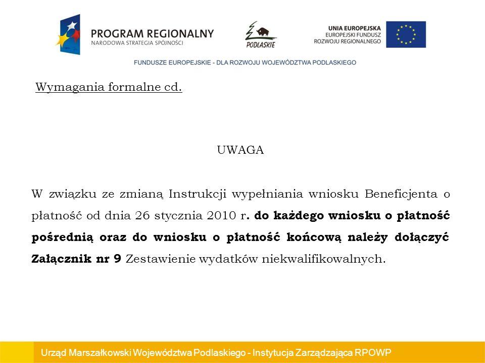 Urząd Marszałkowski Województwa Podlaskiego - Instytucja Zarządzająca RPOWP UWAGA W związku ze zmianą Instrukcji wypełniania wniosku Beneficjenta o płatność od dnia 26 stycznia 2010 r.
