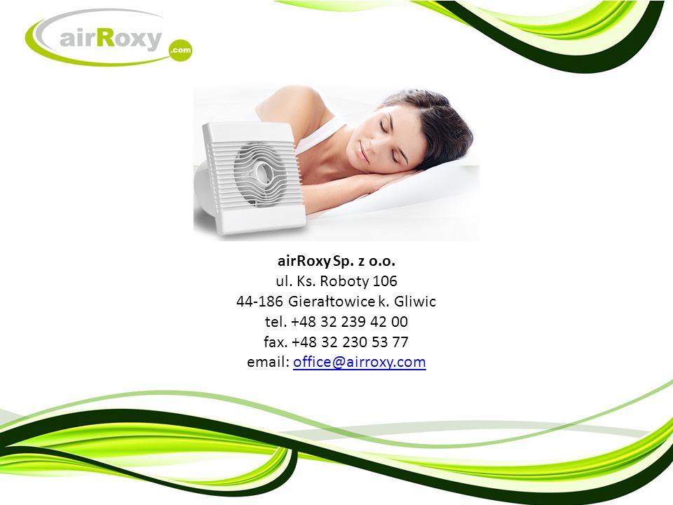 airRoxy Sp. z o.o. ul. Ks. Roboty 106 44-186 Gierałtowice k.