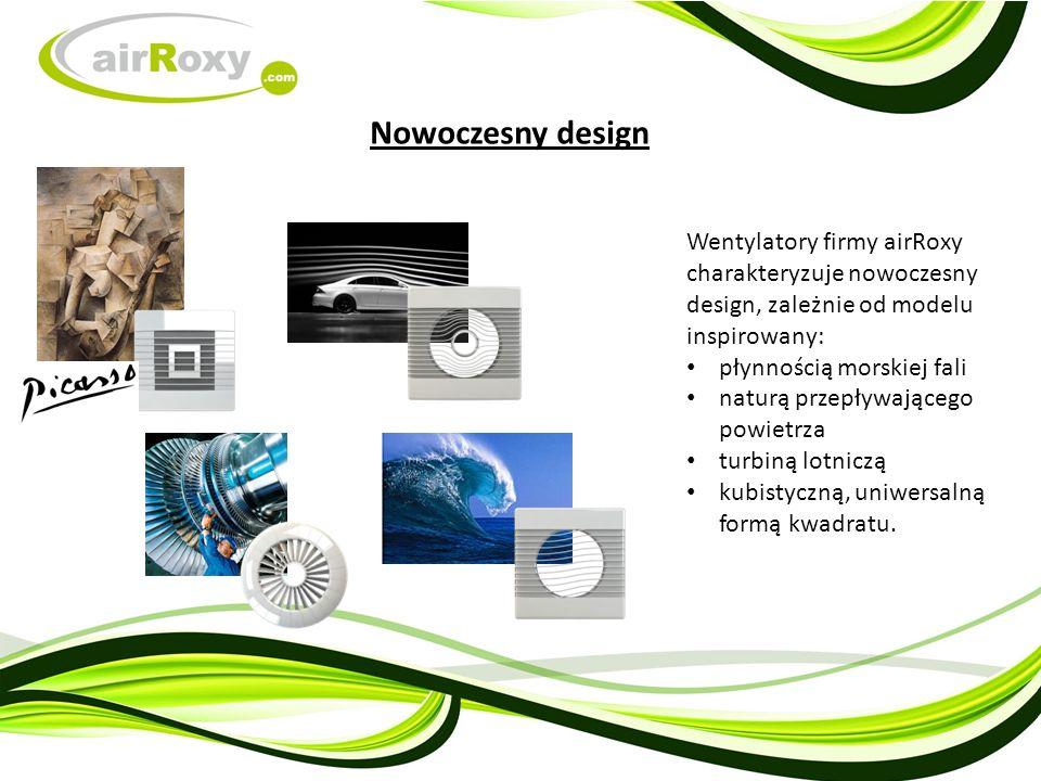 Wentylatory firmy airRoxy charakteryzuje nowoczesny design, zależnie od modelu inspirowany: płynnością morskiej fali naturą przepływającego powietrza turbiną lotniczą kubistyczną, uniwersalną formą kwadratu.