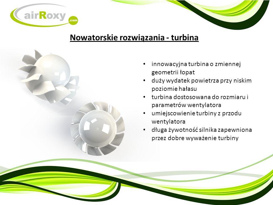 innowacyjna turbina o zmiennej geometrii łopat duży wydatek powietrza przy niskim poziomie hałasu turbina dostosowana do rozmiaru i parametrów wentylatora umiejscowienie turbiny z przodu wentylatora długa żywotność silnika zapewniona przez dobre wyważenie turbiny Nowatorskie rozwiązania - turbina