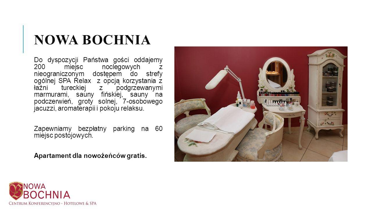 NOWA BOCHNIA Do dyspozycji Państwa gości oddajemy 200 miejsc noclegowych z nieograniczonym dostępem do strefy ogólnej SPA Relax z opcją korzystania z