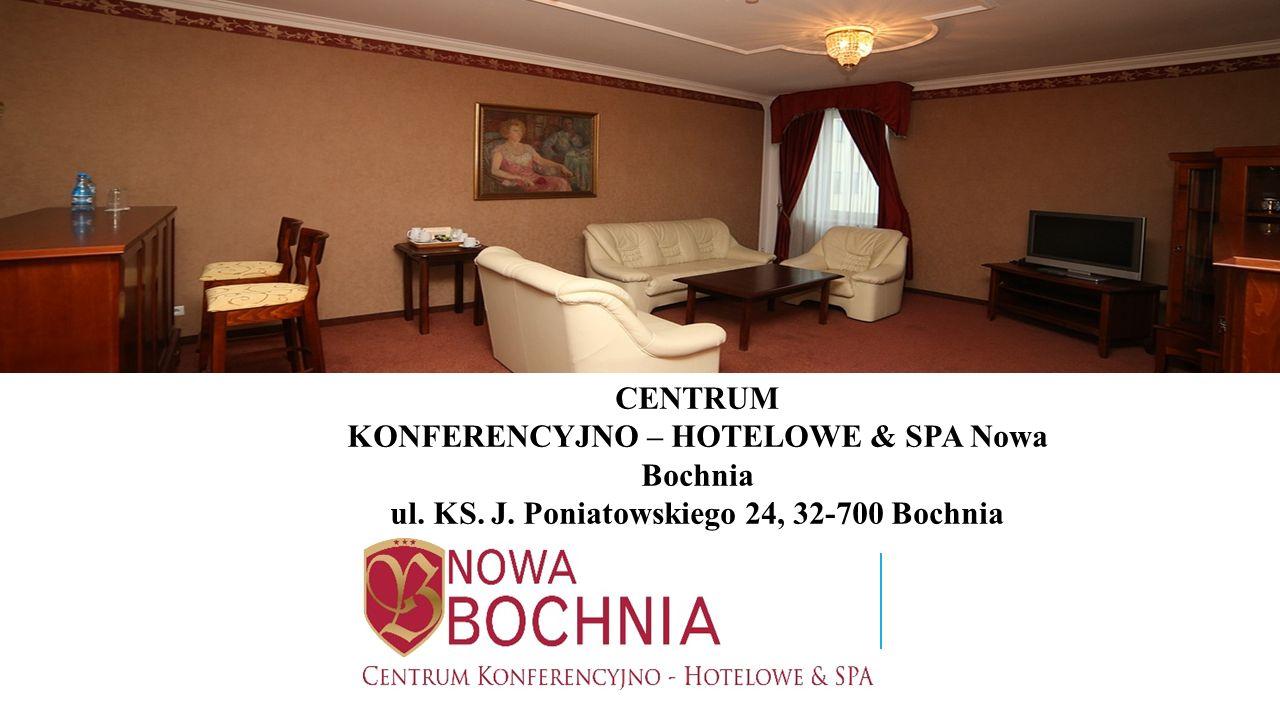 CENTRUM KONFERENCYJNO – HOTELOWE & SPA Nowa Bochnia ul. KS. J. Poniatowskiego 24, 32-700 Bochnia