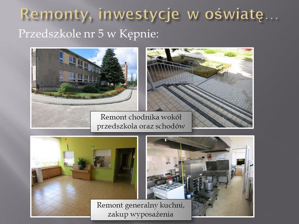 Przedszkole nr 5 w Kępnie: Remont chodnika wokół przedszkola oraz schodów Remont generalny kuchni, zakup wyposażenia