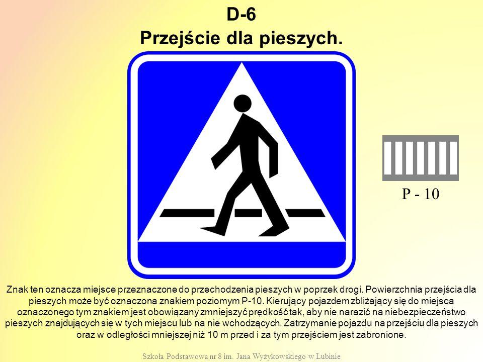 D-37 Szkoła Podstawowa nr 8 im.Jana Wyżykowskiego w Lubinie Znak ten oznacza wjazd do tunelu.