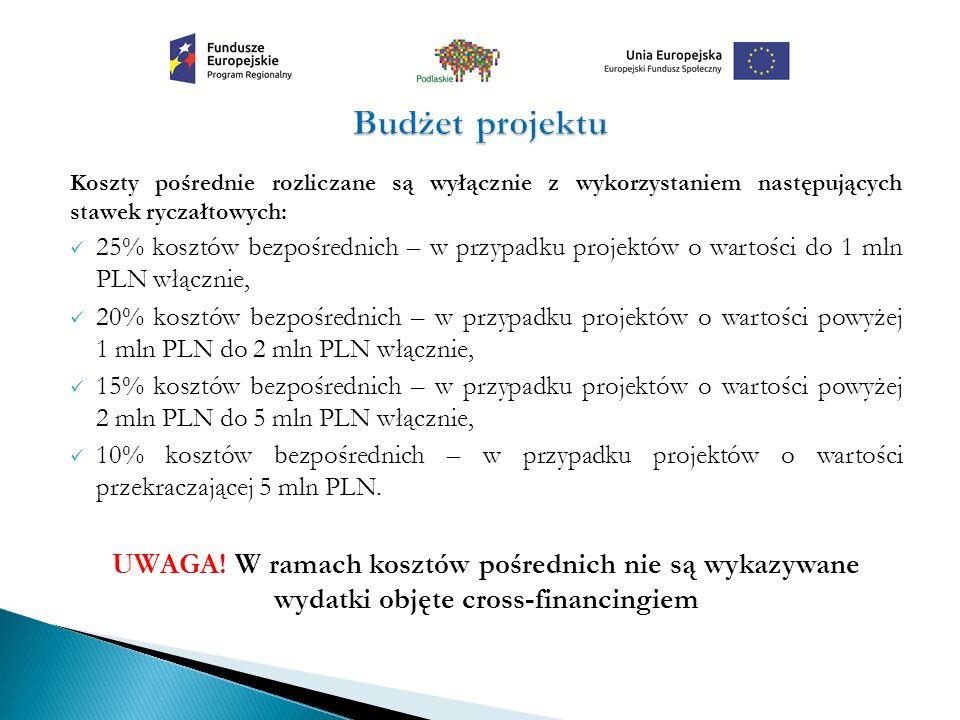 Koszty pośrednie rozliczane są wyłącznie z wykorzystaniem następujących stawek ryczałtowych: 25% kosztów bezpośrednich – w przypadku projektów o wartości do 1 mln PLN włącznie, 20% kosztów bezpośrednich – w przypadku projektów o wartości powyżej 1 mln PLN do 2 mln PLN włącznie, 15% kosztów bezpośrednich – w przypadku projektów o wartości powyżej 2 mln PLN do 5 mln PLN włącznie, 10% kosztów bezpośrednich – w przypadku projektów o wartości przekraczającej 5 mln PLN.