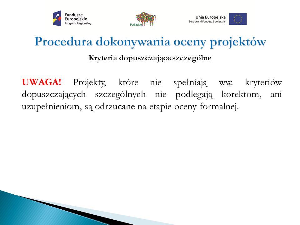 Kryteria dopuszczające szczególne UWAGA. Projekty, które nie spełniają ww.