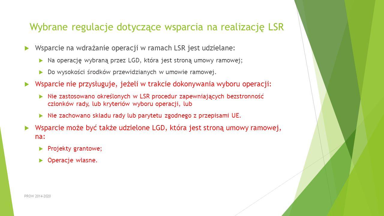Wybrane regulacje dotyczące wsparcia na realizację LSR  Wsparcie na wdrażanie operacji w ramach LSR jest udzielane:  Na operację wybraną przez LGD,