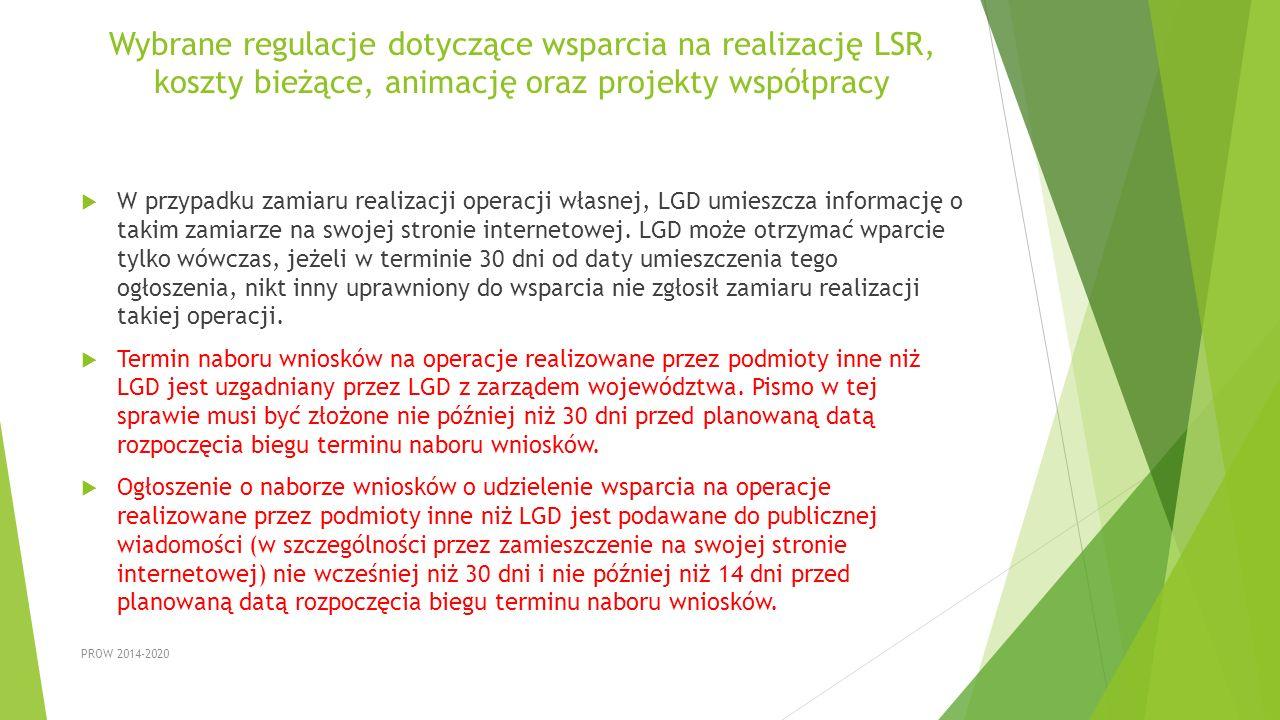Wybrane regulacje dotyczące wsparcia na realizację LSR, koszty bieżące, animację oraz projekty współpracy  W przypadku zamiaru realizacji operacji wł