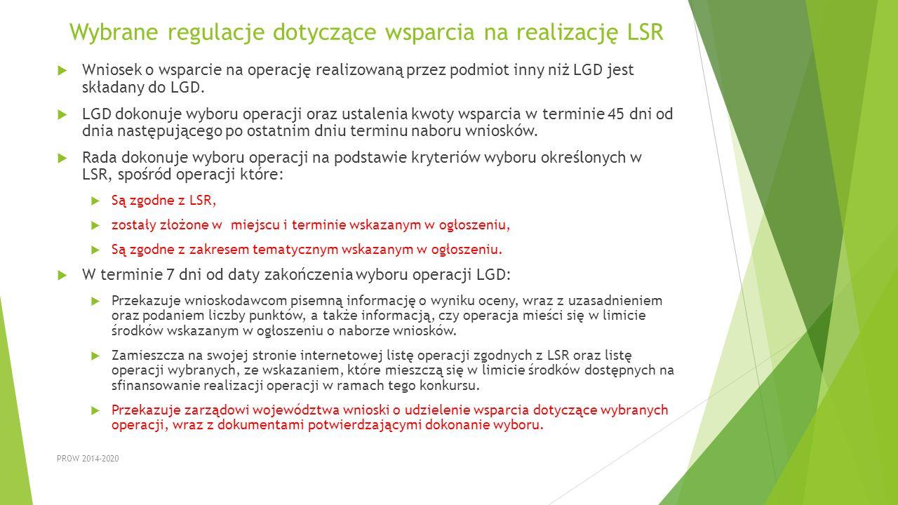 Wybrane regulacje dotyczące wsparcia na realizację LSR  Wniosek o wsparcie na operację realizowaną przez podmiot inny niż LGD jest składany do LGD. 