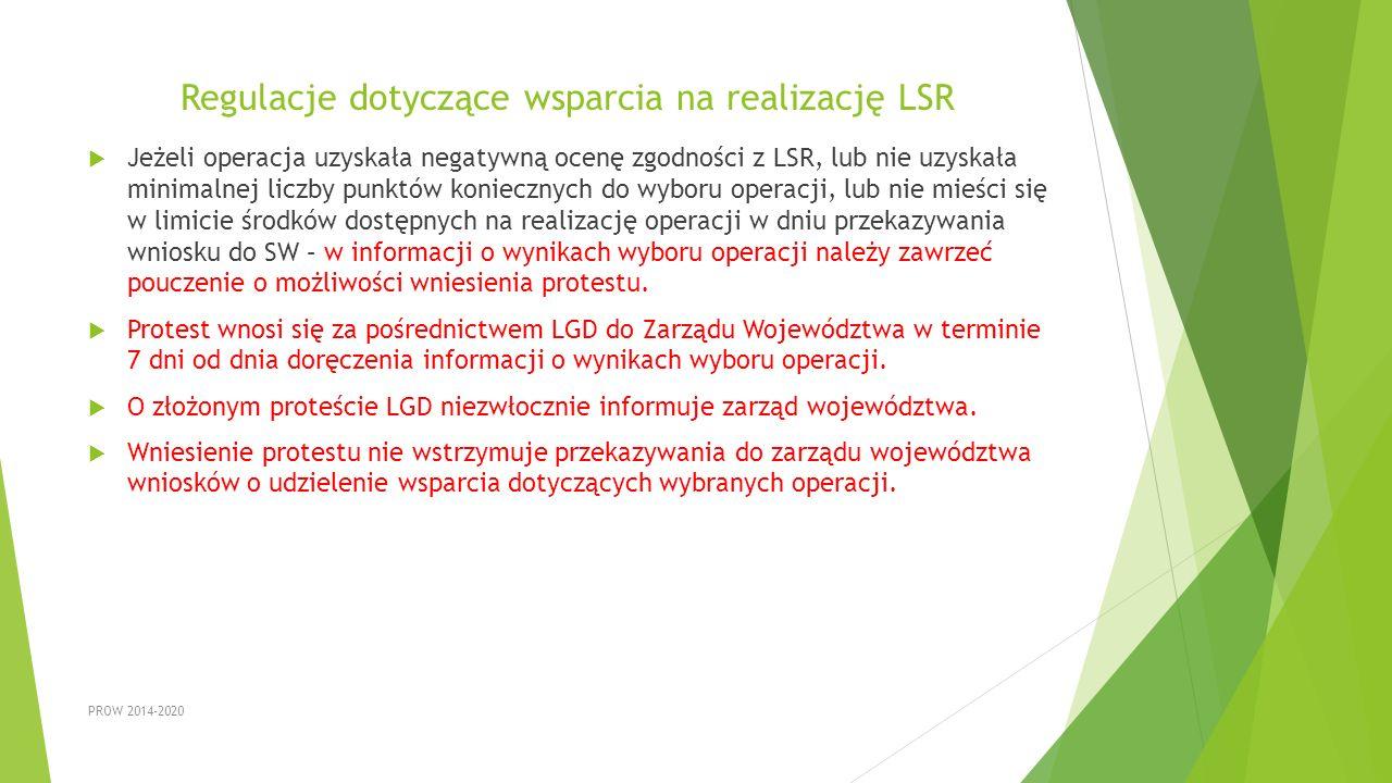 Regulacje dotyczące wsparcia na realizację LSR  Jeżeli operacja uzyskała negatywną ocenę zgodności z LSR, lub nie uzyskała minimalnej liczby punktów