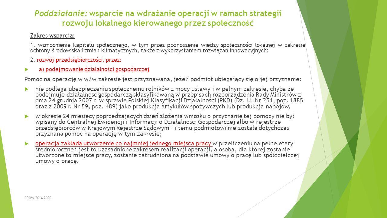 Poddziałanie: wsparcie na wdrażanie operacji w ramach strategii rozwoju lokalnego kierowanego przez społeczność Zakres wsparcia: 1. wzmocnienie kapita