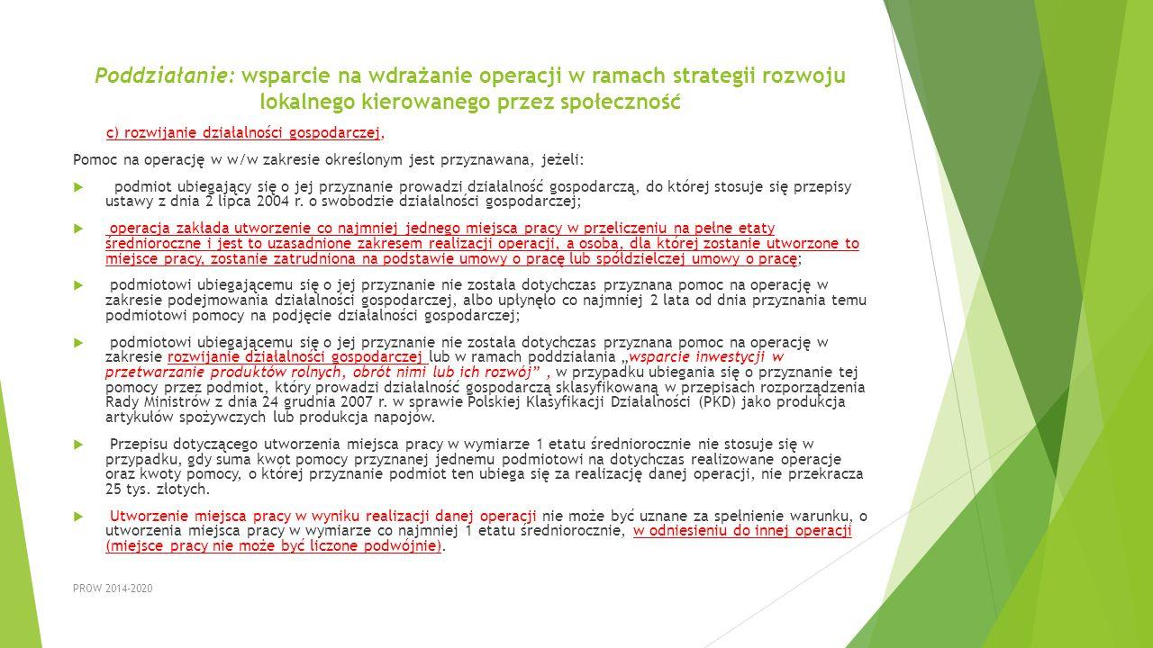 Poddziałanie: wsparcie na wdrażanie operacji w ramach strategii rozwoju lokalnego kierowanego przez społeczność c) rozwijanie działalności gospodarcze