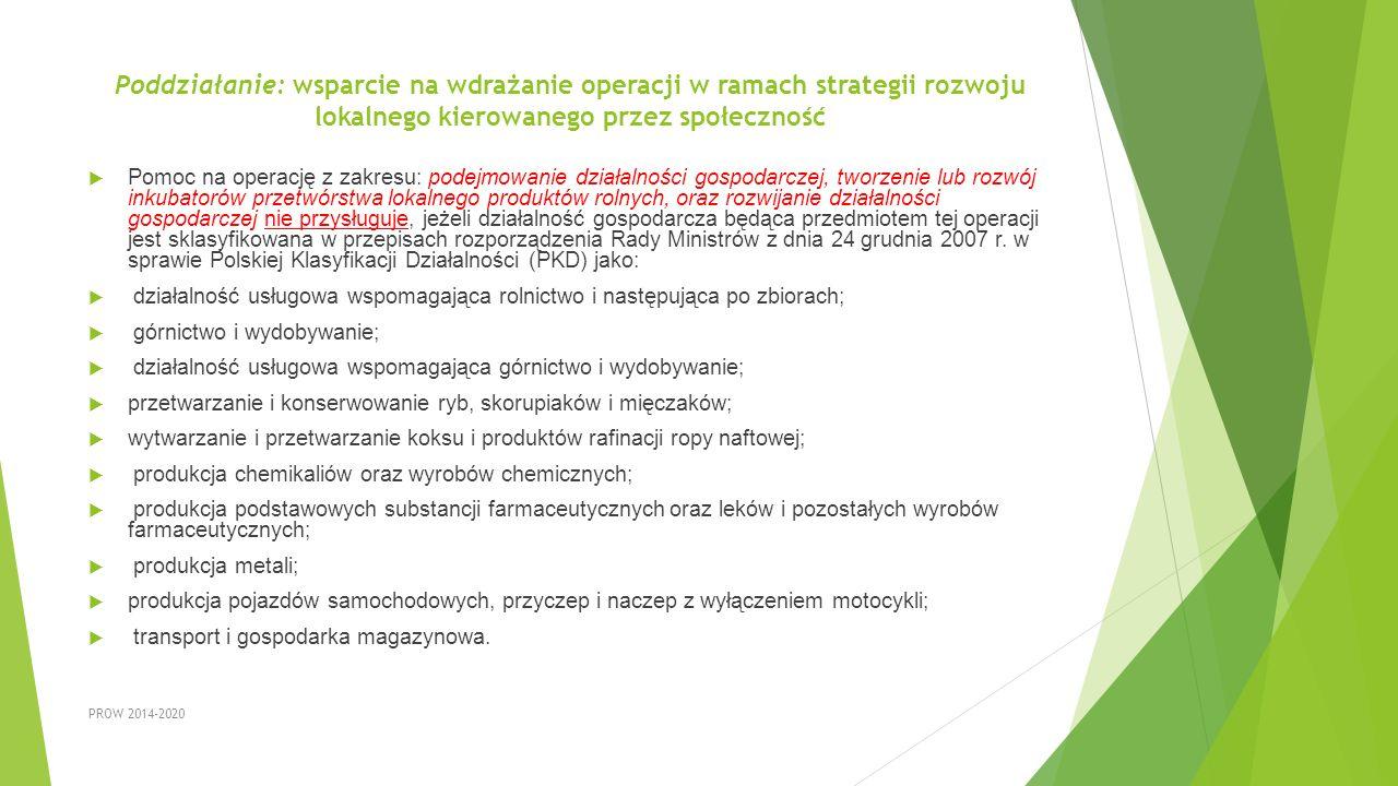 Poddziałanie: wsparcie na wdrażanie operacji w ramach strategii rozwoju lokalnego kierowanego przez społeczność  Pomoc na operację z zakresu: podejmo