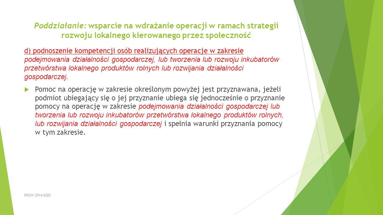 Poddziałanie: wsparcie na wdrażanie operacji w ramach strategii rozwoju lokalnego kierowanego przez społeczność d) podnoszenie kompetencji osób realiz