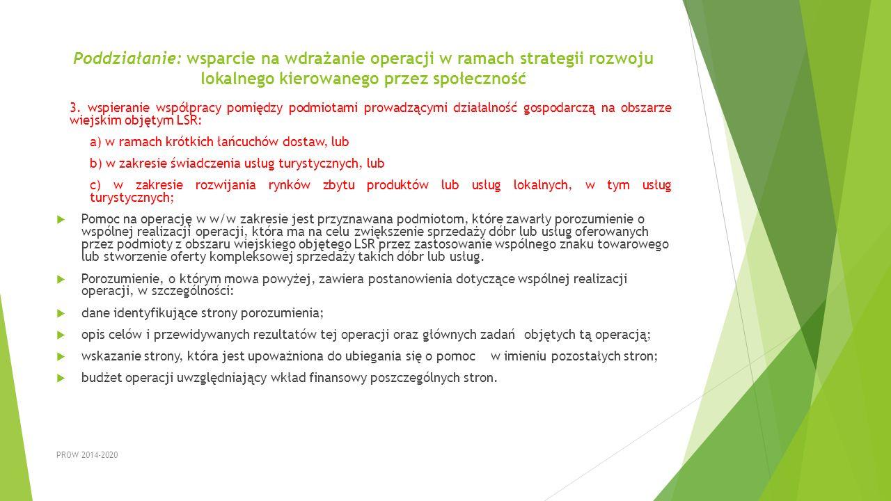 Poddziałanie: wsparcie na wdrażanie operacji w ramach strategii rozwoju lokalnego kierowanego przez społeczność 3. wspieranie współpracy pomiędzy podm