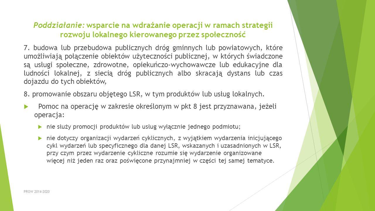 Poddziałanie: wsparcie na wdrażanie operacji w ramach strategii rozwoju lokalnego kierowanego przez społeczność 7. budowa lub przebudowa publicznych d