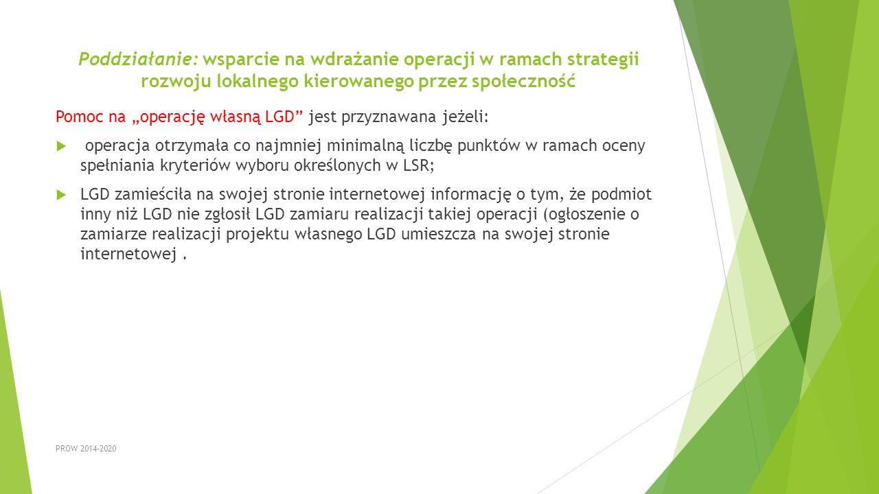 """Poddziałanie: wsparcie na wdrażanie operacji w ramach strategii rozwoju lokalnego kierowanego przez społeczność Pomoc na """"operację własną LGD"""" jest pr"""