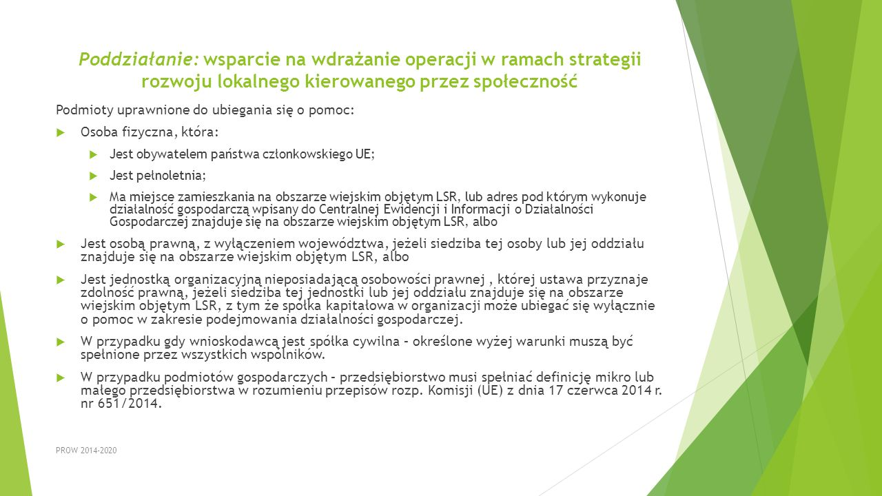 Poddziałanie: wsparcie na wdrażanie operacji w ramach strategii rozwoju lokalnego kierowanego przez społeczność Podmioty uprawnione do ubiegania się o