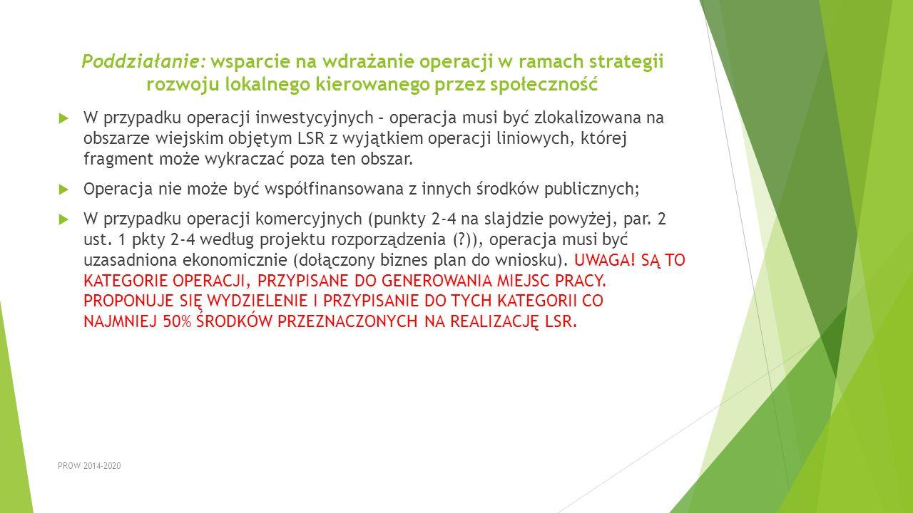Poddziałanie: wsparcie na wdrażanie operacji w ramach strategii rozwoju lokalnego kierowanego przez społeczność  W przypadku operacji inwestycyjnych