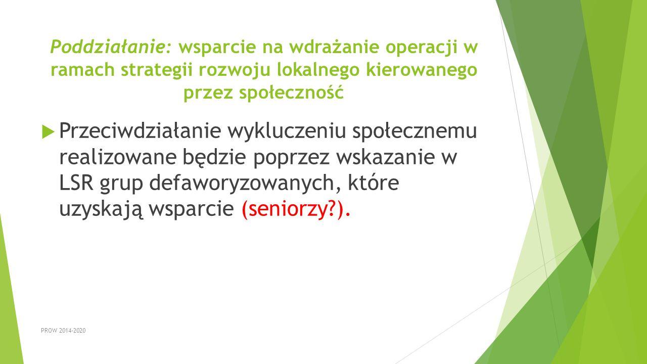Poddziałanie: wsparcie na wdrażanie operacji w ramach strategii rozwoju lokalnego kierowanego przez społeczność  Przeciwdziałanie wykluczeniu społecz