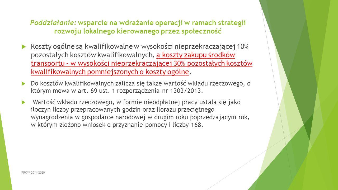 Poddziałanie: wsparcie na wdrażanie operacji w ramach strategii rozwoju lokalnego kierowanego przez społeczność  Koszty ogólne są kwalifikowalne w wy