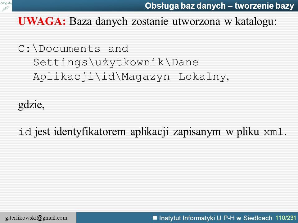 g.terlikowski @ gmail.com Instytut Informatyki U P-H w Siedlcach 110/231 Obsługa baz danych – tworzenie bazy UWAGA: Baza danych zostanie utworzona w k