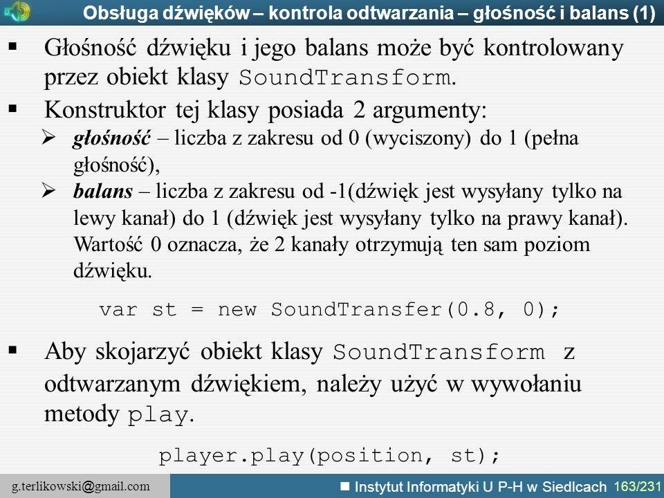 g.terlikowski @ gmail.com Instytut Informatyki U P-H w Siedlcach 163/231 Obsługa dźwięków – kontrola odtwarzania – głośność i balans (1)  Głośność dź
