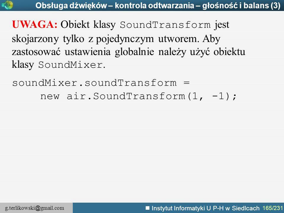 g.terlikowski @ gmail.com Instytut Informatyki U P-H w Siedlcach 165/231 Obsługa dźwięków – kontrola odtwarzania – głośność i balans (3) UWAGA: Obiekt