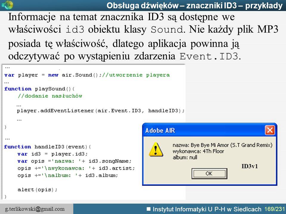 g.terlikowski @ gmail.com Instytut Informatyki U P-H w Siedlcach 169/231 Obsługa dźwięków – znaczniki ID3 – przykłady Informacje na temat znacznika ID